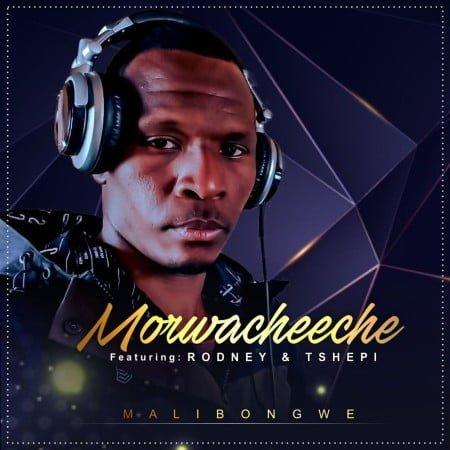 Morwacheeche - Malibongwe ft. Rodney & Tshepi mp3 download free