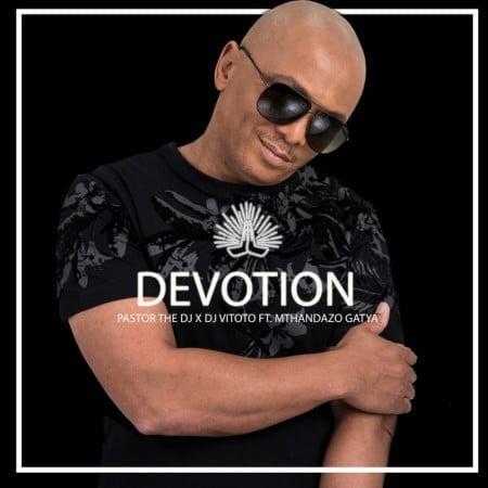 PastorTheDJ – Devotion ft. DJ Vitoto & Mthandazo Gatya mp3 download free