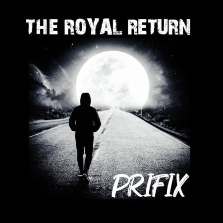 Prifix - The Royal Return Album zip mp3 download free