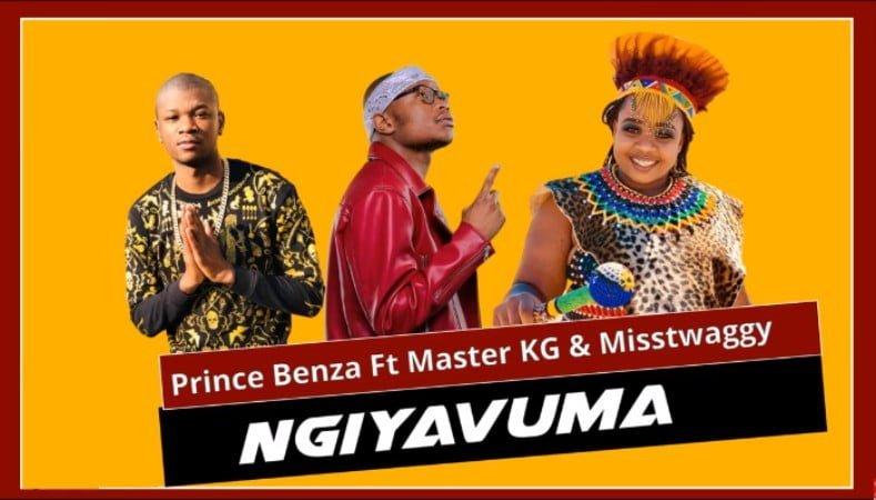 Prince Benza - Ngiyavuma Ft. Master KG & Misstwaggy Song mp3 download free