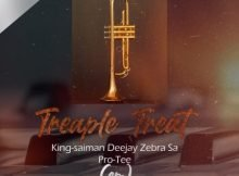 Pro-Tee, King Saiman & Deejay Zebra SA – Triple Threat EP mp3 download free