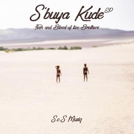 S.O.S MusiQ - S'buya kude EP zip mp3 download free