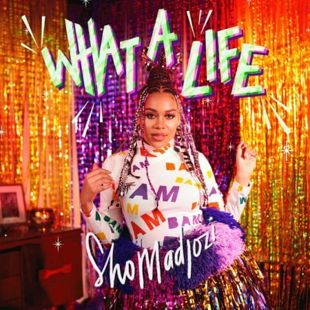 Sho Madjozi – What A Life EP zip mp3 download free 2020 album