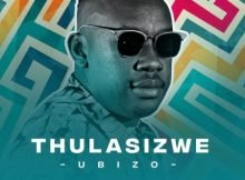 Thulasizwe – Never Hurt You ft. DJ Micks mp3 download free