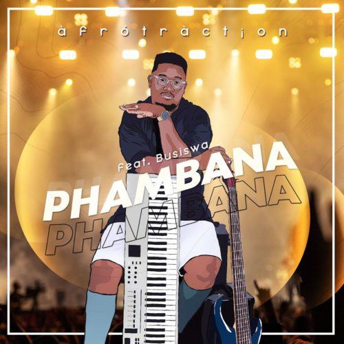 Afrotraction – Phambana ft. Busiswa mp3 download free