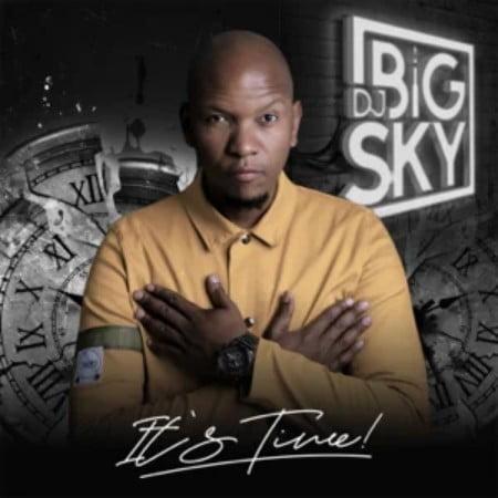 DJ Big Sky – It's Time Album zip mp3 download free 2020