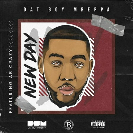 Dat Boy Mreppa - New Day Ft. AB Crazy mp3 download free