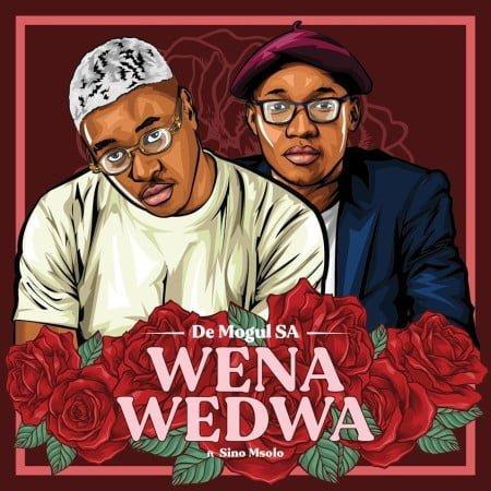 De Mogul SA – Wena Wedwa ft. Sino Msolo mp3 download free