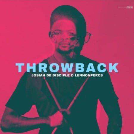 Josiah de Disciple & LennonPercs – ThrowBack Album mp3 zip download free 2020