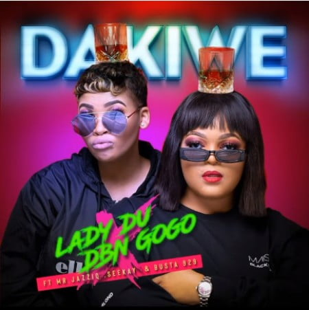 Lady Du & DBN Gogo – Dakiwe Ft. Mr JazziQ, Seekay & Busta 929 mp3 download free