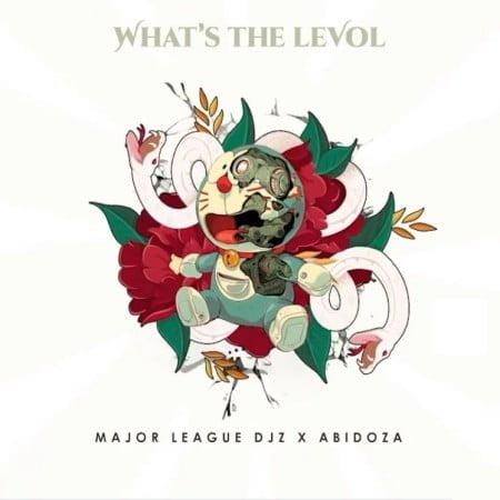 Major League Djz & Abidoza – What's The Levol EP zip mp3 download free
