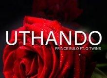 Prince Bulo - Uthando ft. Q Twins mp3 download free