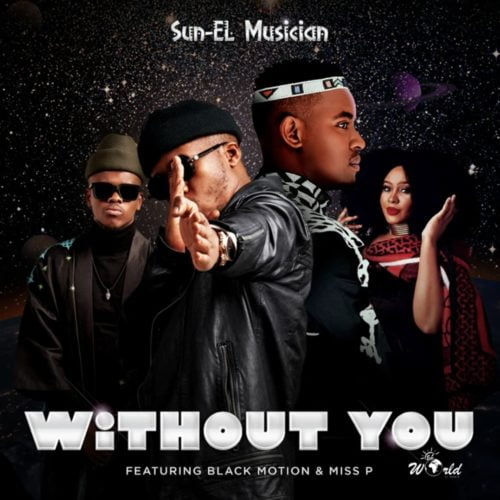 Sun-EL Musician - Without You ft. Black Motion & Miss P mp3 download free