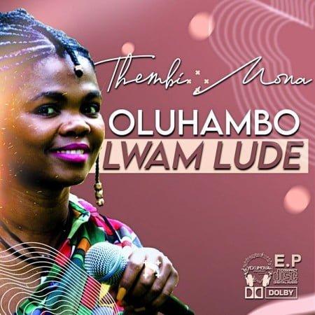 Thembi Mona - Oluhambo Lwam Lude EP zip mp3 download free 2020 album