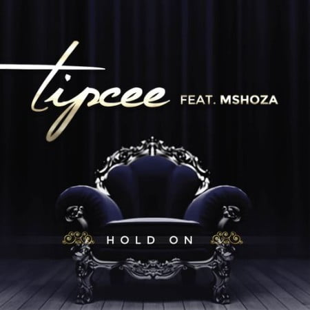 Tipcee – Hold On ft. Mshoza mp3 download free