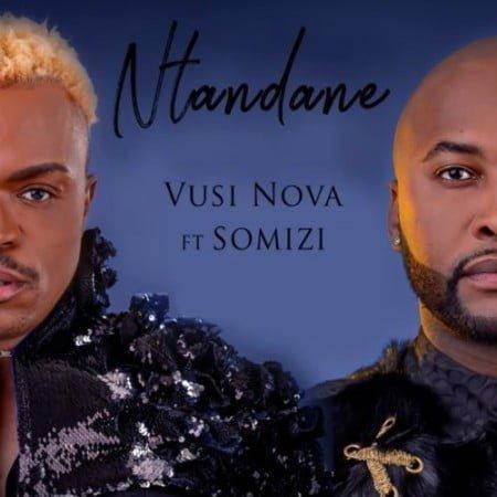 Vusi Nova – Ntandane ft. Somizi mp3 download free