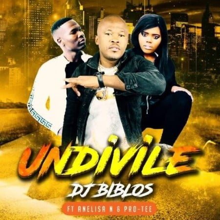Biblos - Undivile Ft. Pro-Tee & Anelisa Ndlanga mp3 download free