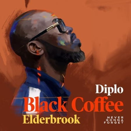 Black Coffee – Never Gonna Forget ft. Diplo & Elderbrook mp3 download free