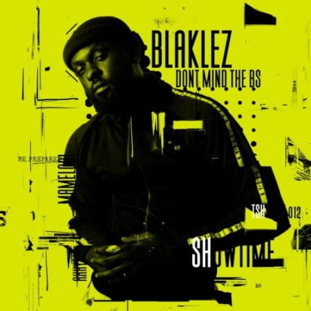 Blaklez – Don't Mind The BS EP zip mp3 download free 2020 album