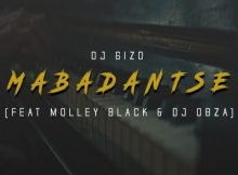 Dj Gizo - MabaDantse ft. Molley Black & Dj Obza mp3 download free