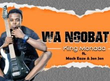 King Monada – Wa Ngobatxa ft. Mack Eaze & Jen Jen mp3 download free