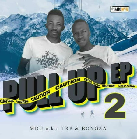 Mdu aka TRP & Bongza - Pull UP 2 EP zip mp3 download free 2021