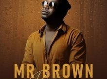 Mr Brown – Rain On Me Album zip mp3 download free 2021