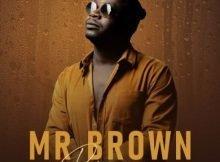 Mr Brown – Rain On Me Album zip mp3 download free 2021