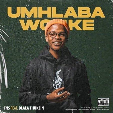 TNS – Umhlaba Wonke ft. Dlala Thukzin mp3 download free