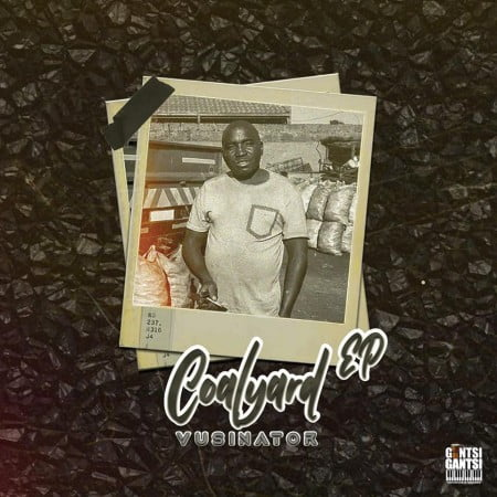 Vusinator – Coalyard EP zip mp3 download free 2021