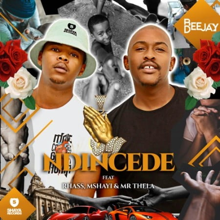 Bee Deejay – Ndincede ft. Rhass, Mshayi & Mr Thela mp3 download free