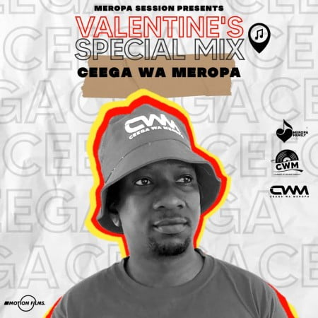Ceega Wa Meropa – Valentine Special Mix 2021 (Love Lives Here) mp3 download free