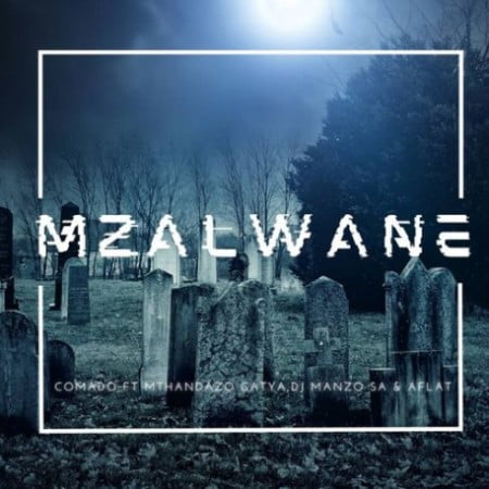 Comado - Mzalwane ft. Mthandazo Gatya, DJ Manzo SA & Aflat mp3 download free