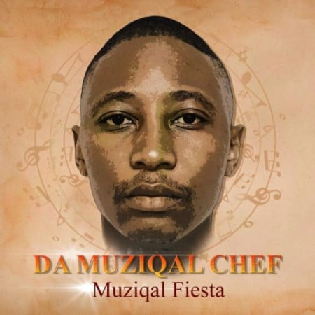 Da Muziqal Chef – Muziqal Fiesta EP zip mp3 download free