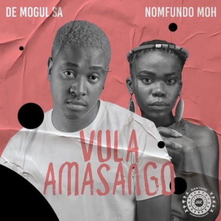 De Mogul SA – Vula Amasango Ft. Nomfundo Moh mp3 download free
