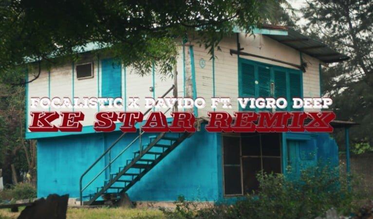 Focalistic & Davido – Ke Star Remix (Video) ft. Vigro Deep mp4 download free