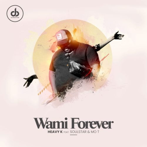 Heavy K – Wami Forever ft. Soulstar & Mo T mp3 download free