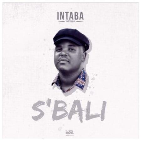 Intaba Yase Dubai – S'bali mp3 download free
