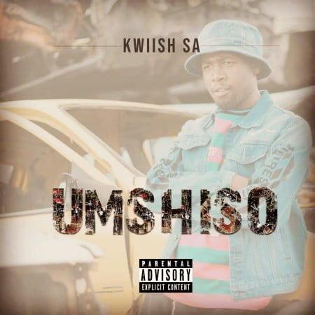 Kwiish SA - Umshiso Album zip mp3 download free 2021