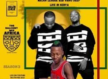 Major League & Vigro Deep – Amapiano Live Balcony Mix B2B (S2 EP4) mp3 download free in Kenya