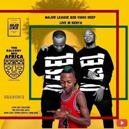 Major League & Vigro Deep – Amapiano Live Balcony Mix B2B (S2 EP4) mp3 download free in Kenya