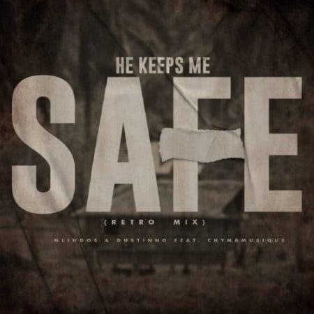 Mlindos & Dustinho – He Keeps Me Safe (Retro Mix) ft. Chymamusique mp3 download free