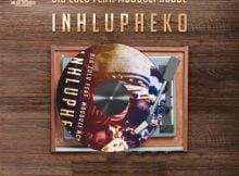 Big Zulu - Inhlupheko ft. Mduduzi Ncube mp3 download free