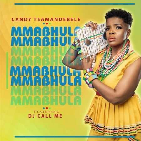 Candy Tsamandebele – Mmabhula ft. DJ Call Me mp3 download free