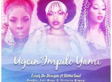 Eziah De Disciple & Boohle – Ugcin'impilo Yami Ft. BitterSoul, Feli Nuna & Victoria Kimani mp3 download free