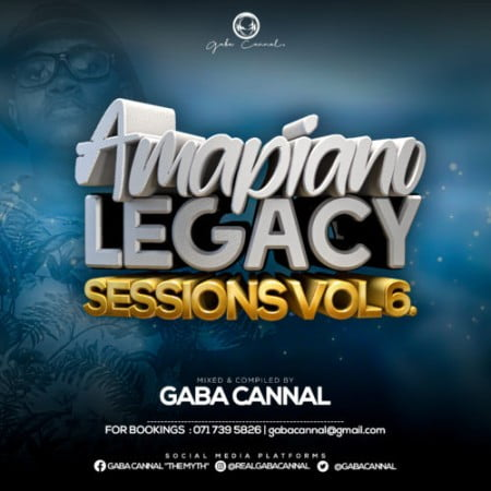 Gaba Cannal – AmaPiano Legacy Sessions Vol 06 mp3 download free