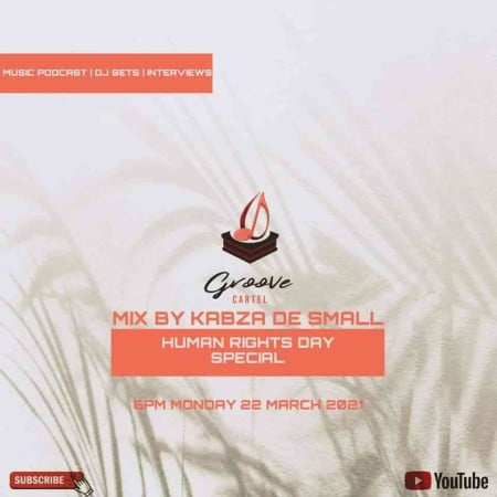 Kabza De Small – Groove Cartel Mix (Human Rights Day Special) mp3 download free