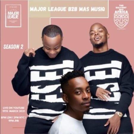 Major League & Mas Musiq – Amapiano Live Balcony Mix Africa B2B (S2 EP10) mp3 download free
