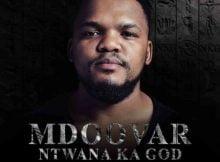 Mdoovar – Ntwana Ka God Vol 2 Album zip mp3 download free