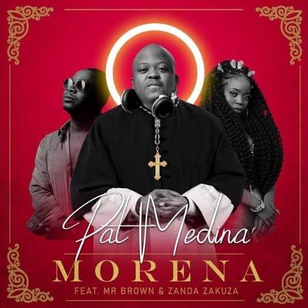 Pat Medina - Morena ft. Mr Brown & Zanda Zakuza mp3 download free